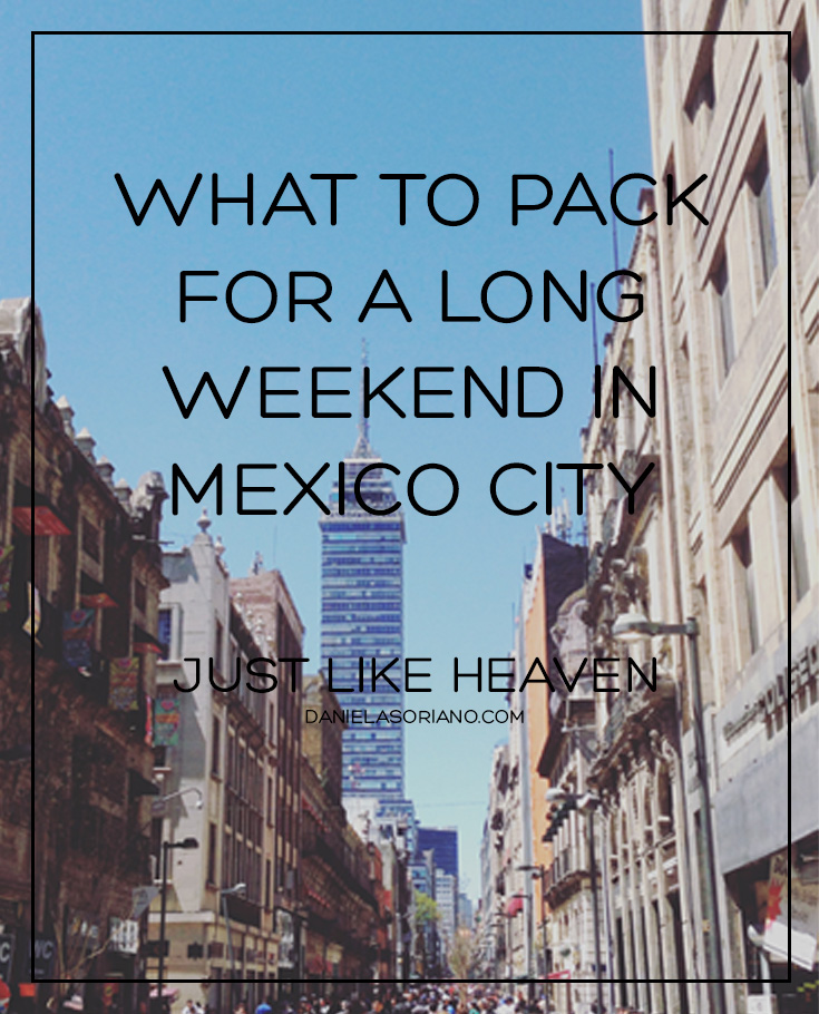 what to pack for a long weekend, mexico, mexico city, pinterest